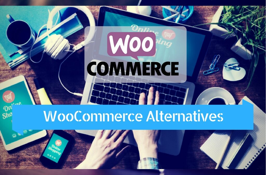6 WooCommerce Alternatives for WordPress